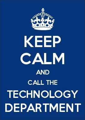 Keep Calm and Call Tech Department graphic