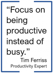 "graphic saying, ""Focus on being productive instead of busy. Tim Ferriss"""