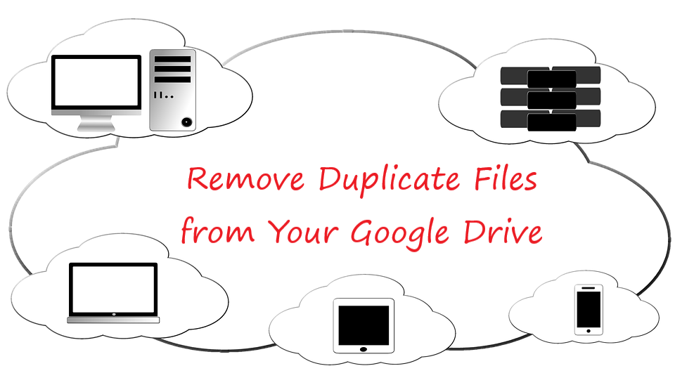 google drive cleaner remove duplicate files tcea technotes blog