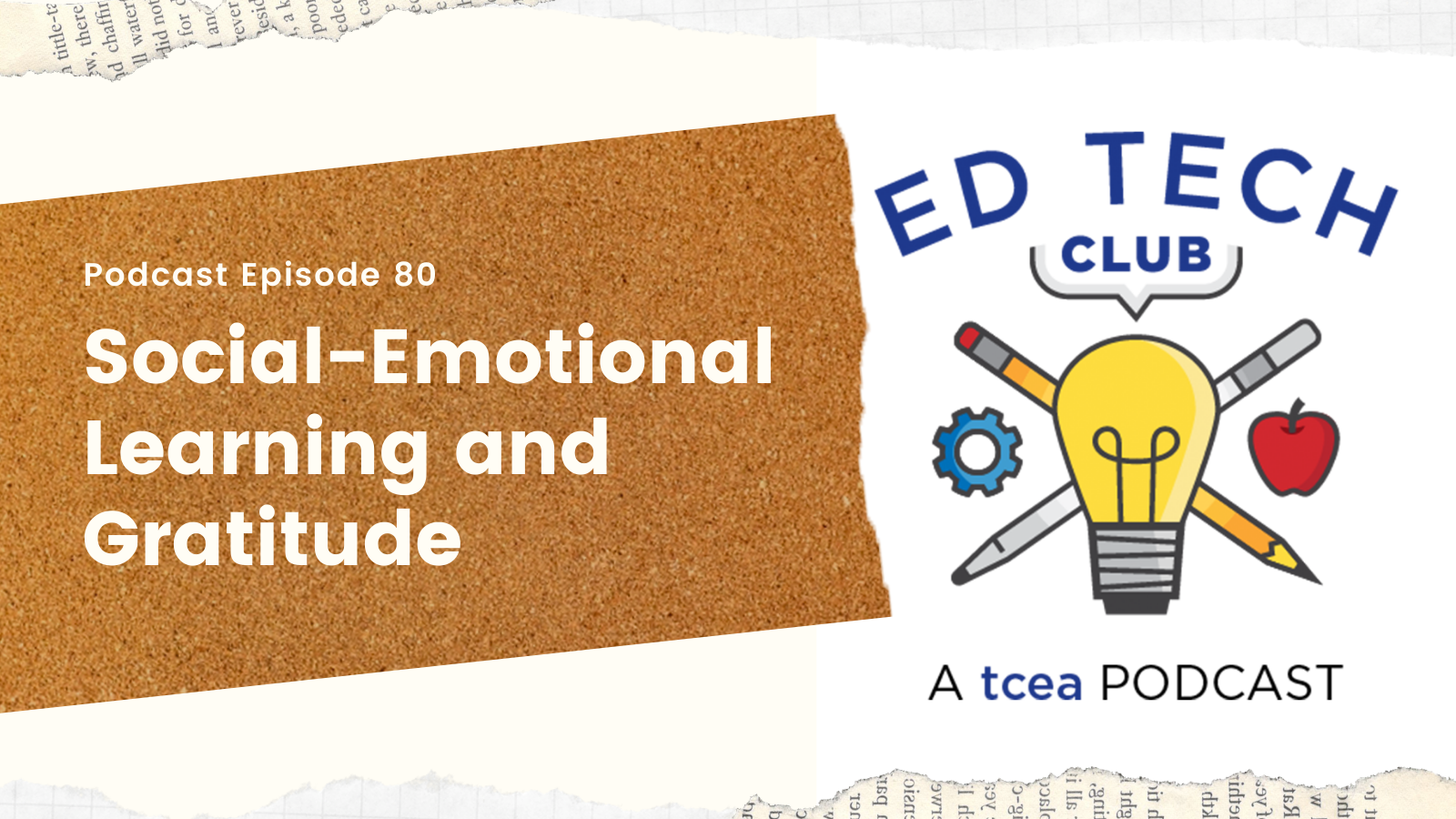 Social Emotional Learning and Gratiude TCEA Ed Tech Club Podcast