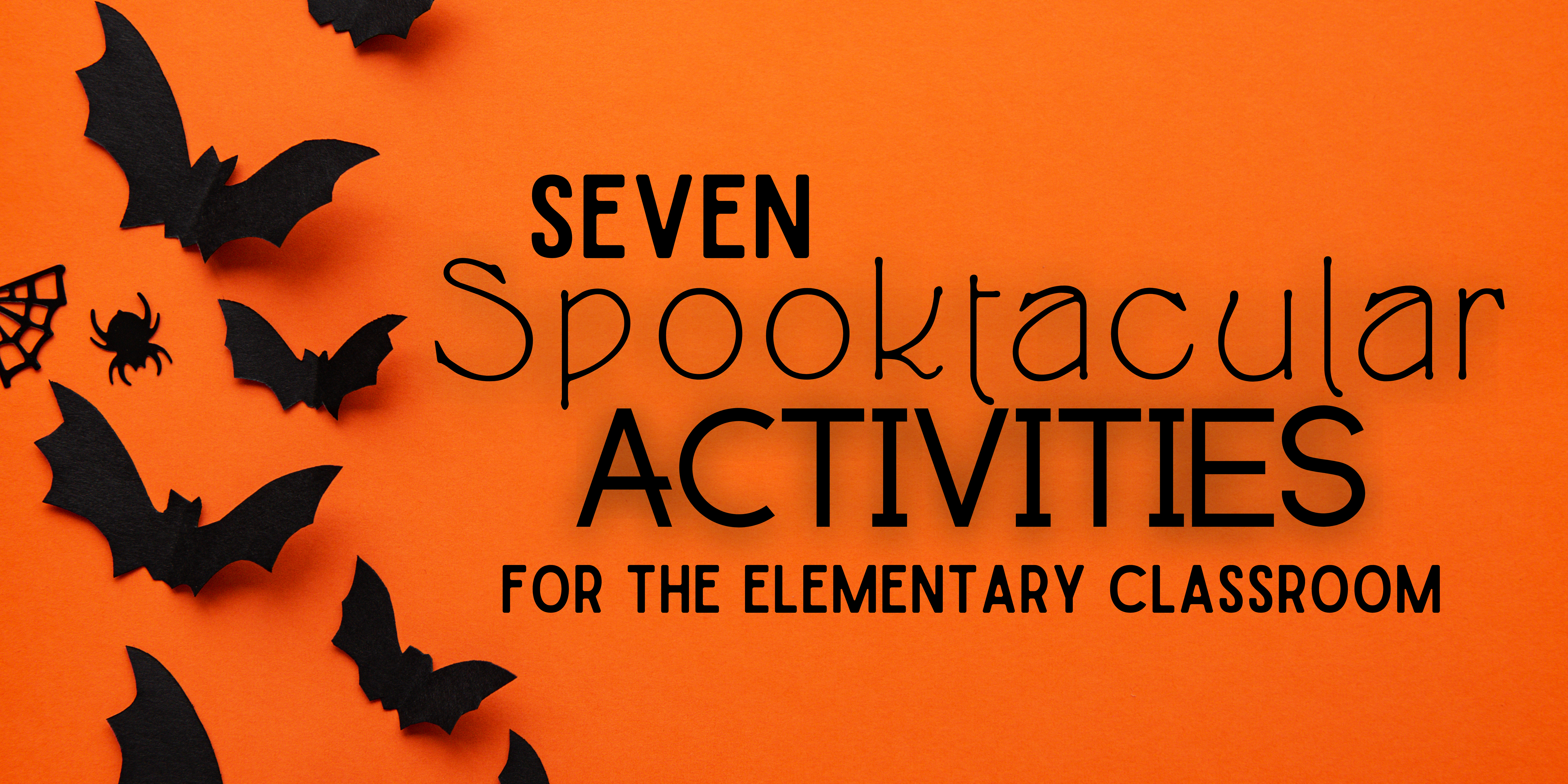 7 Spooktacular Activities for the Elementary Classroom